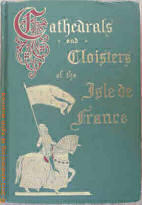 La Cathedrals and cloisters of Northern France by E. W.Rose