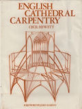 English cathedral carpentry by C.A. Hewett