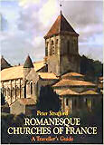 Romanesque churches of France, a traveller's guide by Peter Strafford