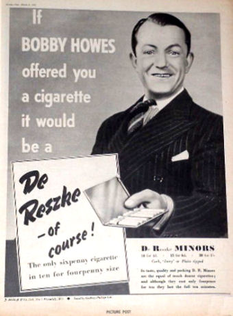 Advertised by Bobby Howes (musical comedy actor), who lived to 77