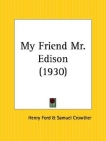 My friend Mr Edison by Henry Ford
