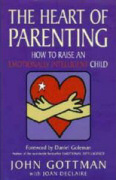 The heart of parenting by John Gottman