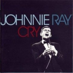 Cry by Johnny Ray