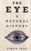 The eye, a natural history by Simon Ings
