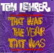 That was the year that was v=by Tom Lehrer