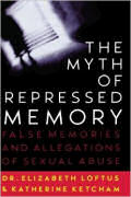 The myth of repressed memory by Elizabeth Loftus