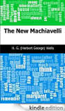 The new Machiavelli by H.G. Wells