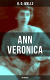 Ann Veronica by H.G. Wells