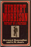 Herbert Morrison, portrait of a politician by Bernard          Donaghue and G.W. Jones